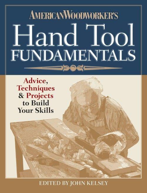 American Woodworker's Hand Tool Fundamentals: Techniques ...