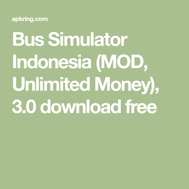 Bus Simulator Indonesia Mod Unlimited Money 3 0 Download Free Bus Games Simulation Bus