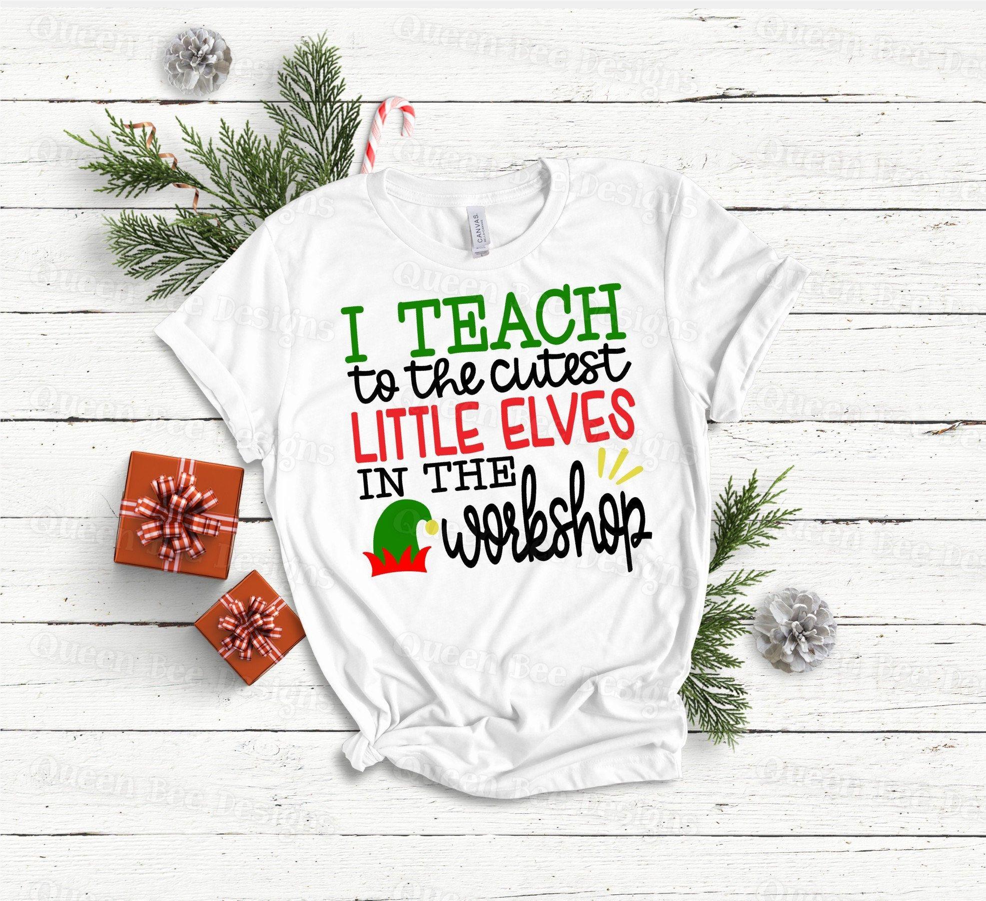 I Teach The Cutest Elves SVG / Teacher Christmas SVG