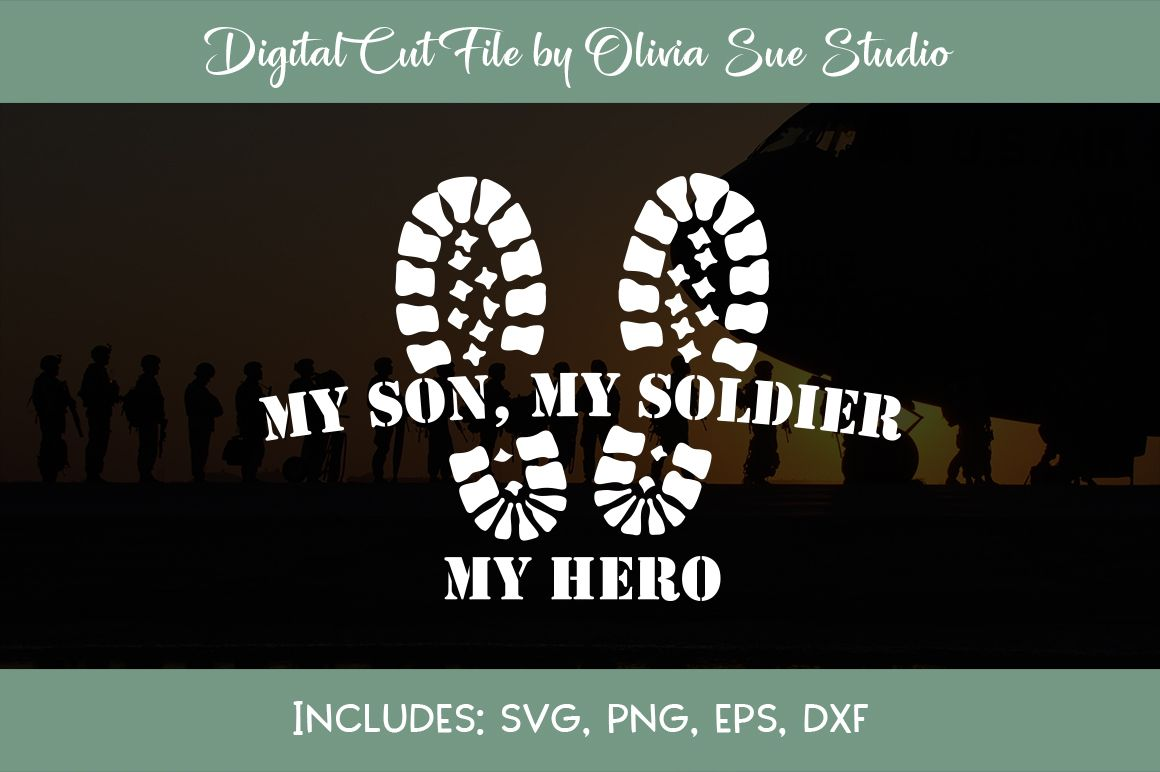 Download My son, my soldier my hero SVG (With images) | Svg ...