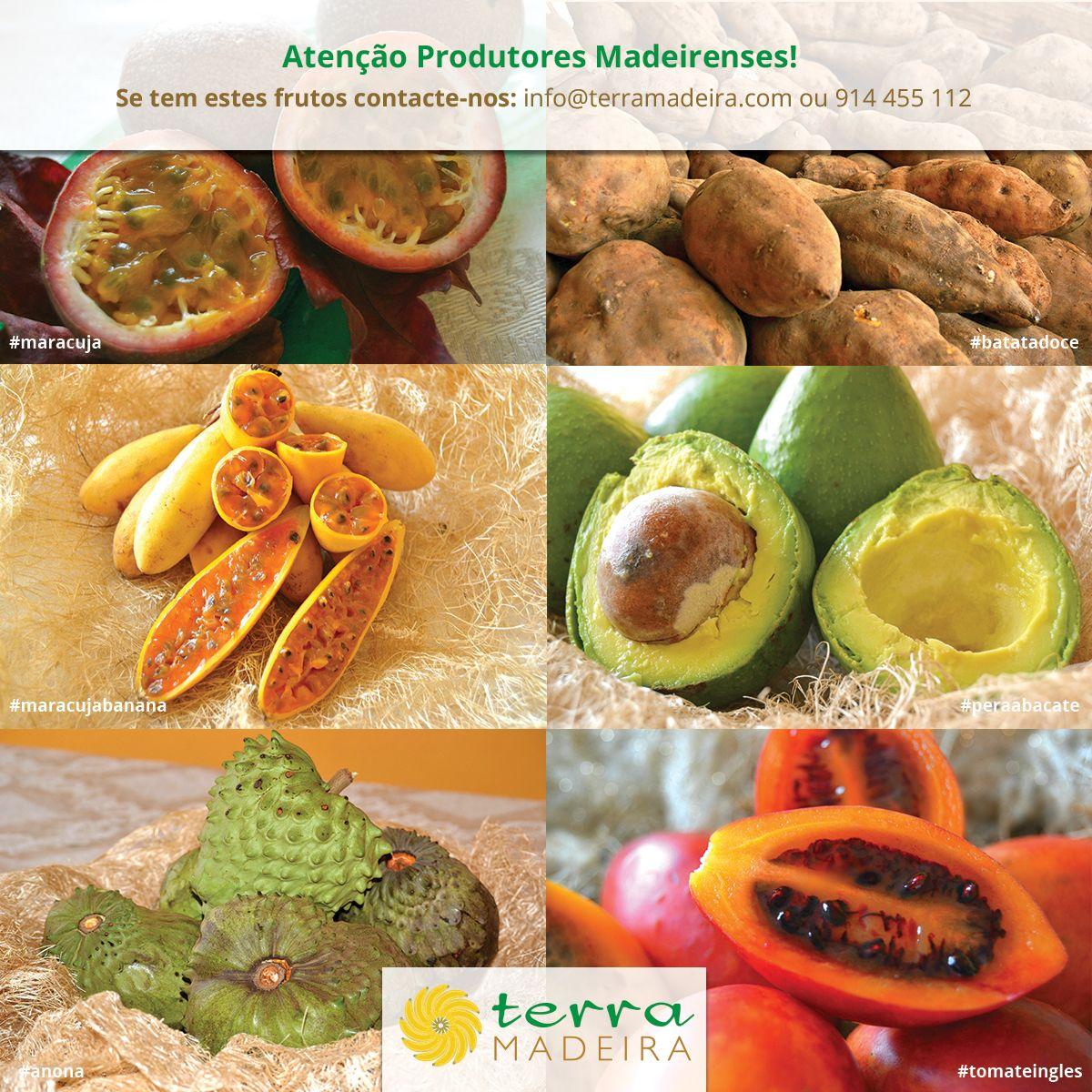 Atenção Produtores Madeirenses! Se tem estes frutos contacte-nos: info@terramadeira.com ou 914 455 112 #maracuja #batatadoce #maracujabanana #peraabacate #anona #tomateingles