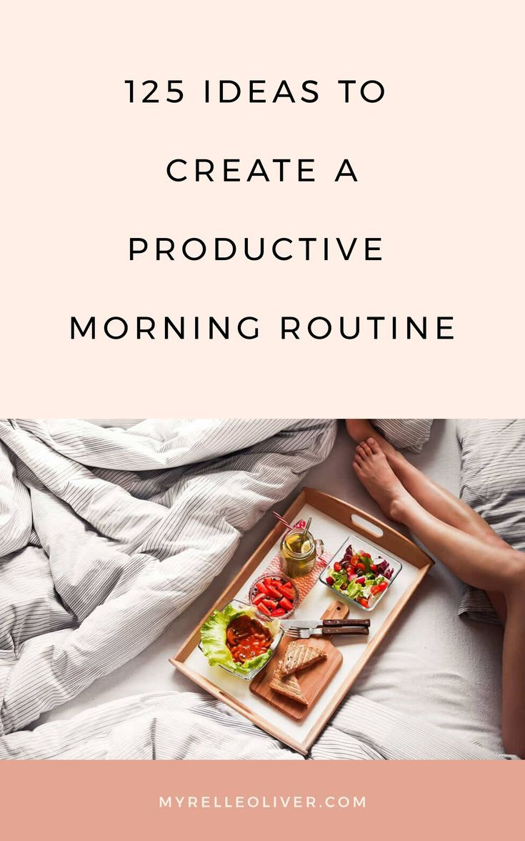 125 Ideas To Create A Productive Morning Routine #morningroutine