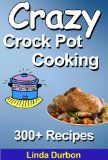 FREE Kindle Book ~ Crazy Crockpot Cooking Master Collection: Over 300 Recipes!