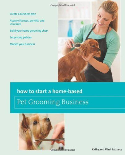 How To Start A Home Based Pet Grooming Business Pet Grooming