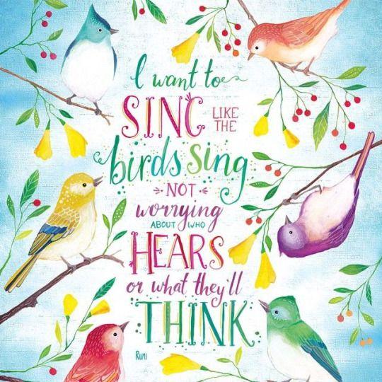 Citaten Van Rumi : Ik wil zingen als de vogels en niet denken aan andere
