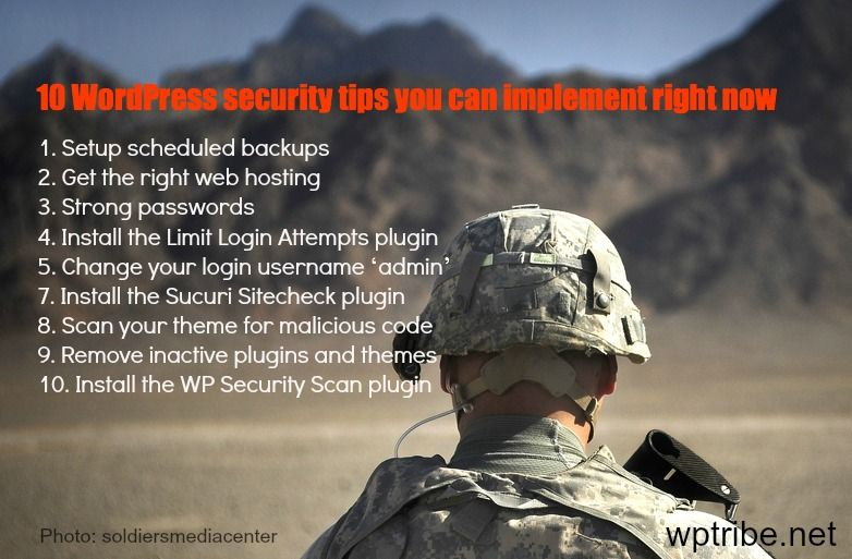 10 WordPress security tips you can implement right now    http://wptribe.net/wordpress-security-tips/