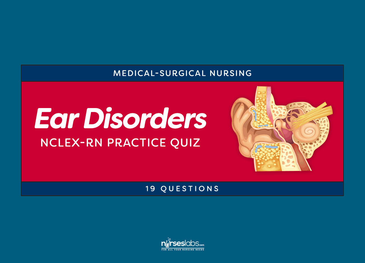 NCLEX-RN Quiz: Ear Disorders Nursing Care (19 Questions) | Nursing ...