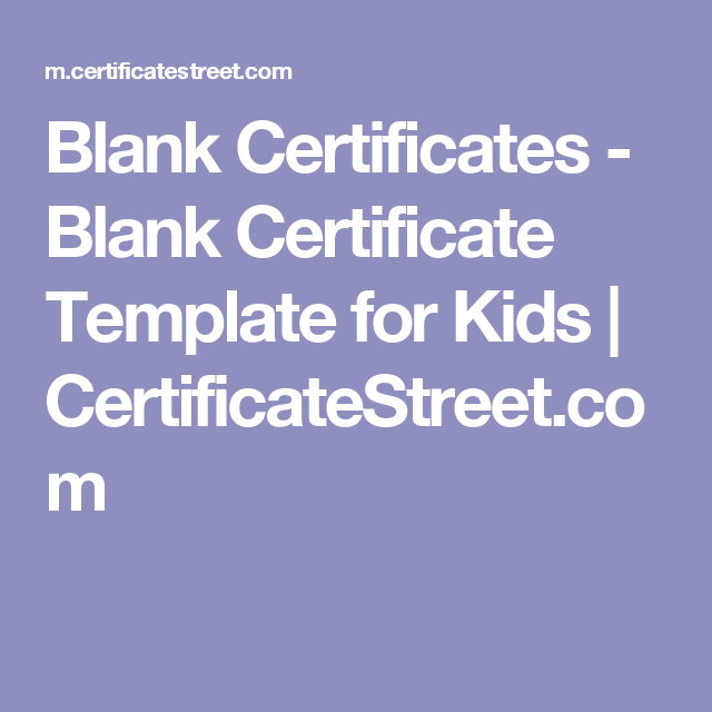 blank certificates blank certificate template for kids certificatestreet com