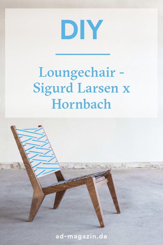 Sigurd Larsen Entwirft Loungechair Zum Nachbauen Diy Gartenmobel Hornbach Baumarkt Stuhl Holz