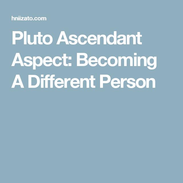 Pluto Ascendant Aspect: Becoming A Different Person | astro