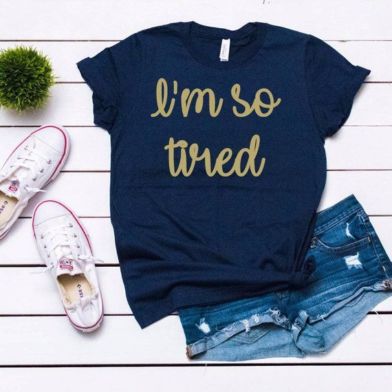 6f68ffd1d I'm so tired tshirt Funny shirts for Women in navy blue with gold writing,  super soft vneck tee avai