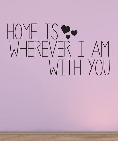 Look at this 'Home Is Wherever I am With You' Decal on #zulily today!