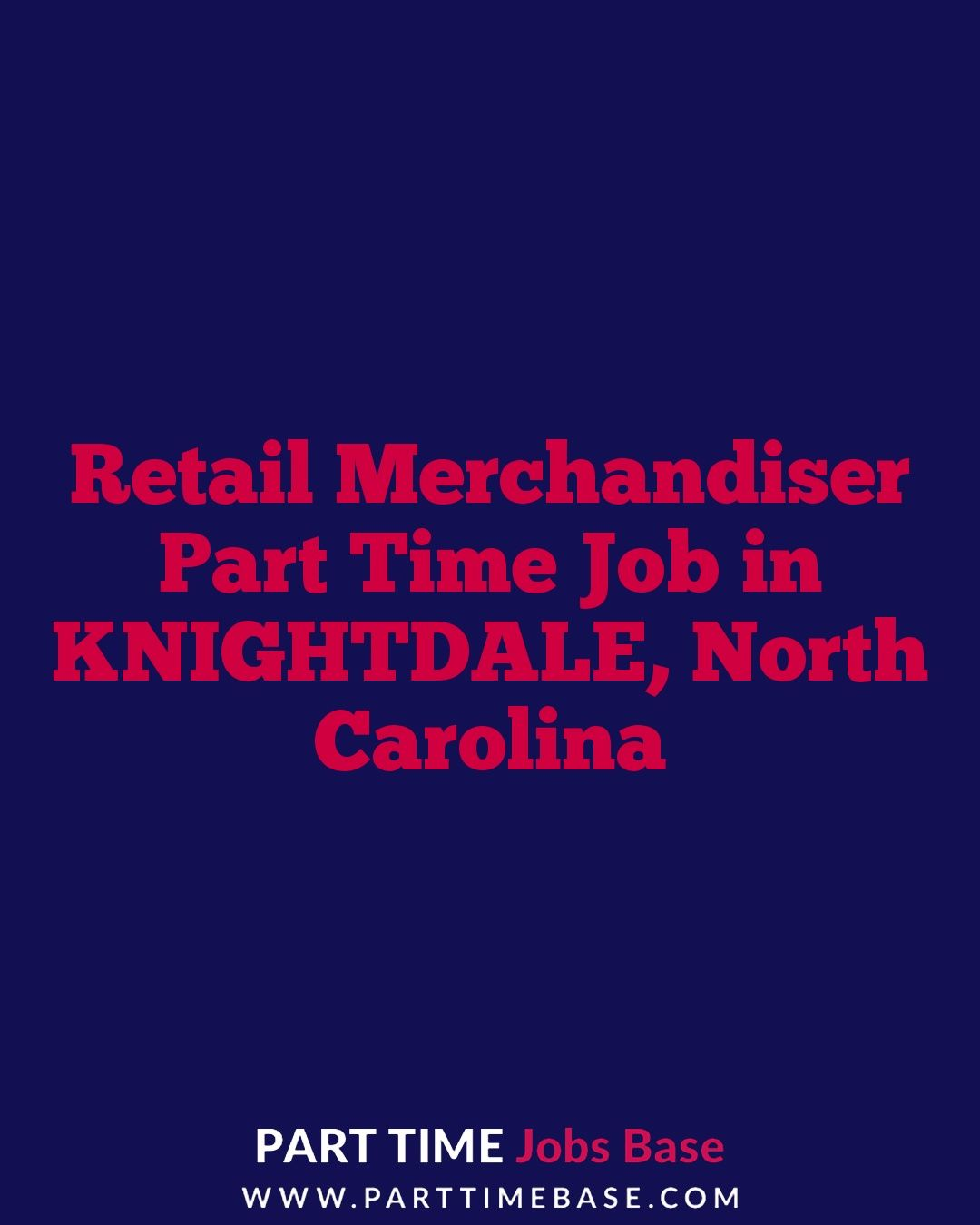 Retail Merchandiser Part Time Job In Knightdale Parttime