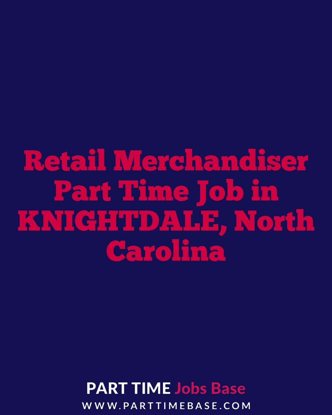 Retail merchandiser part time job in knightdale parttime