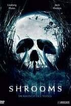 Shrooms,  2007
