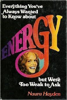 Everything You've Always Wanted to Know About Energy but Were Too Weak to Ask