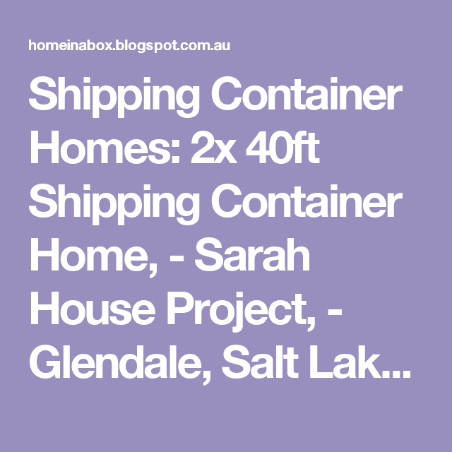Salt Lake City Utah Houses: Shipping Container Homes: 2x 40ft Shipping Container Home