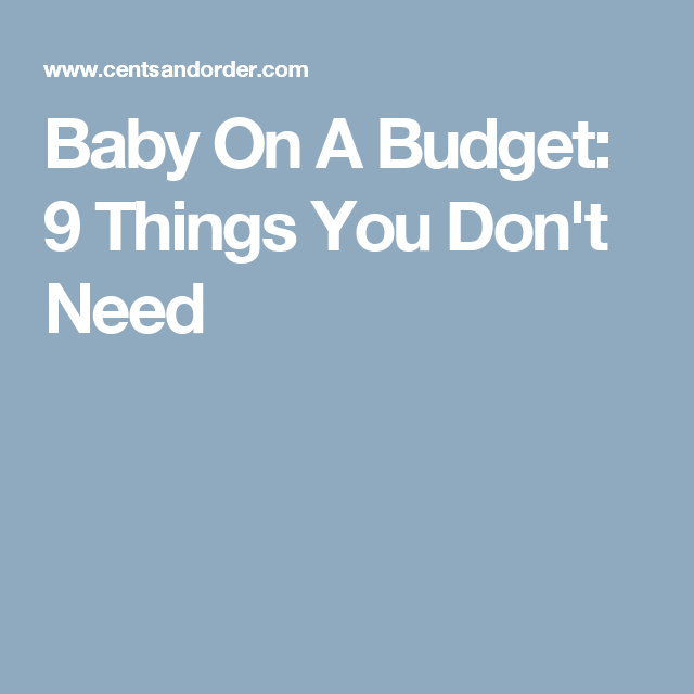 Baby On A Budget: 9 Things You Don't Need