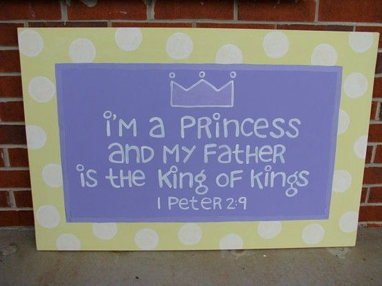 I'm a Princess and my Father is the King Of Kings! 1 Peter 2