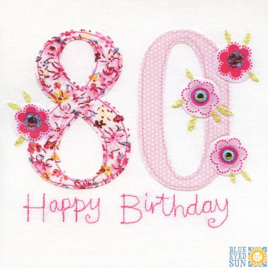 Happy Birthday 80th Google Search 80th Birthday Cards 18th Birthday Cards Happy 80th Birthday