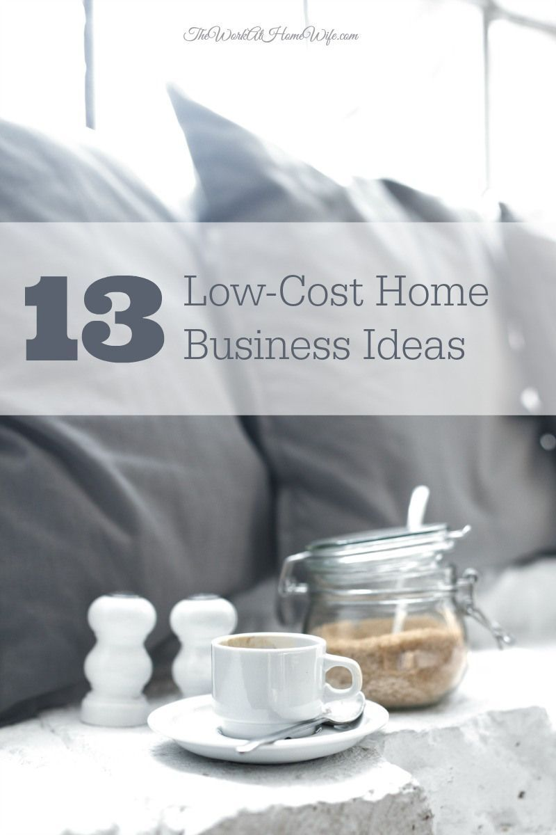 13 Low-Cost At-Home Business Ideas | Business, Business planning and ...