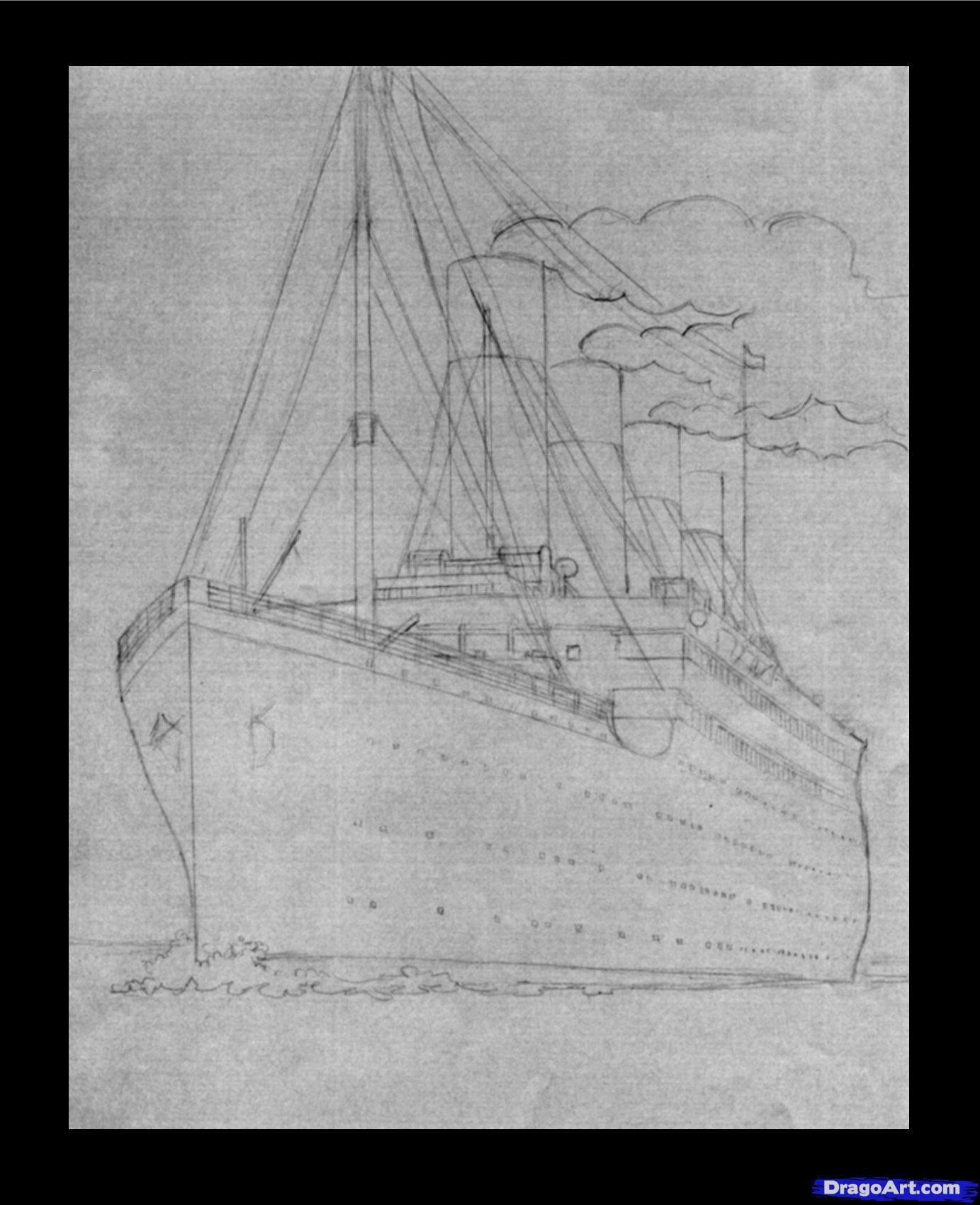 How To Draw The Titanic Titanic Step 4 Titanic In 2019 Titanic