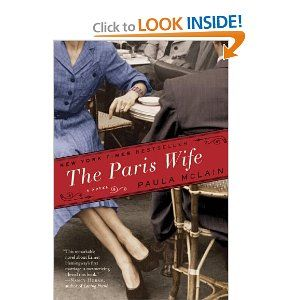 The Paris Wife ~~~ excellent novel told from Hadley Richardson's point of view (first wife of Ernest Hemingway). Interesting when compared to his memoir of the same time period - A Moveable Feast.