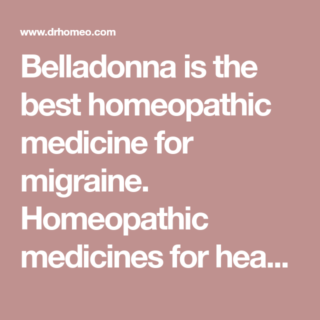Belladonna is the best homeopathic medicine for migraine
