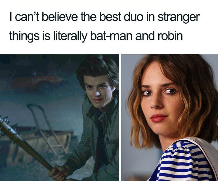 35 Stranger Things Season 3 Memes That Will Take Your Mood From Ten To Eleven Stranger Things Funny Stranger Things Have Happened Stranger Things Quote