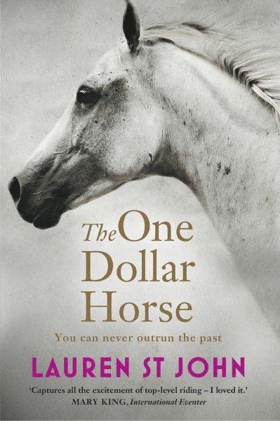The One Dollar Horse by Lauren St John - amazing book (sequels Race the Wind and Fire Storm)