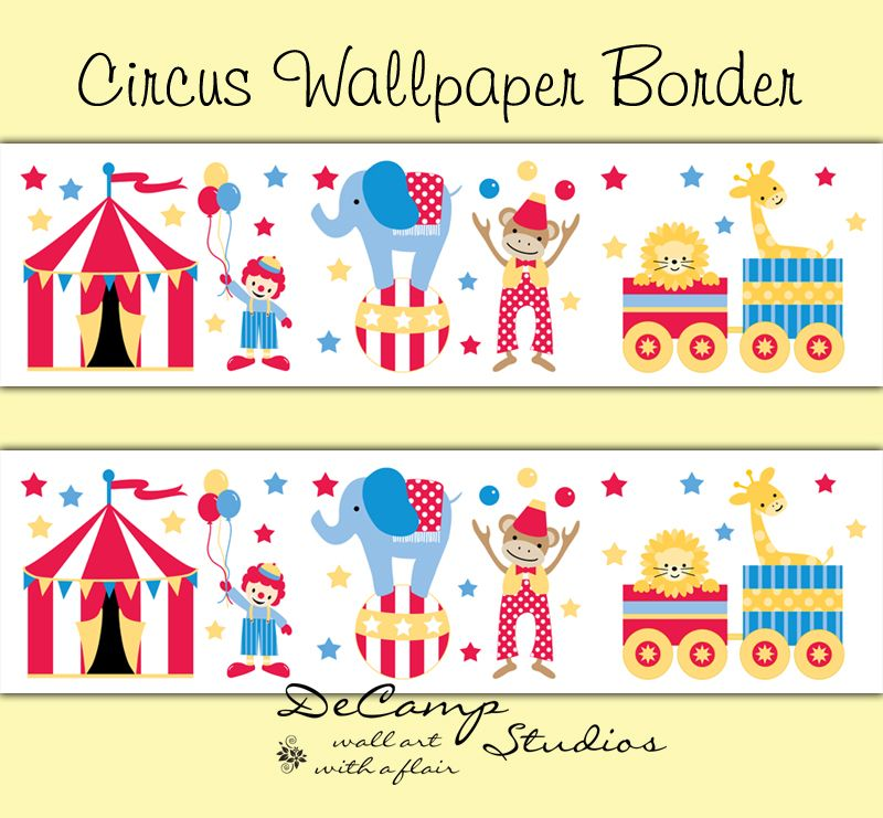 Circus Wallpaper Border For Baby Boy Or Girl Nursery And Children S Bedroom Decor Includes A Circus Circus Wallpaper Childrens Wall Decals Baby Nursery Decals