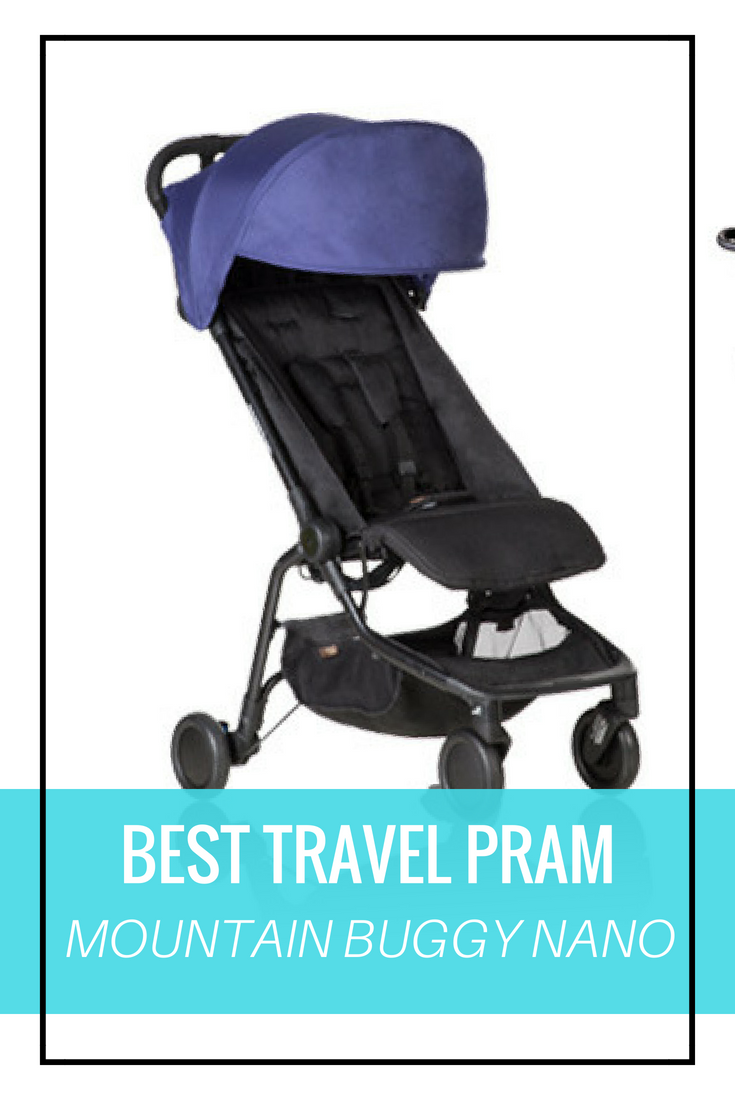 The Best Travel Pram Mountain Buggy Nano Review Travel