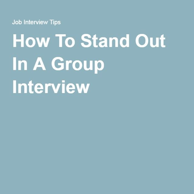 How To Stand Out In A Group Interview Business Pinterest Group - resume library