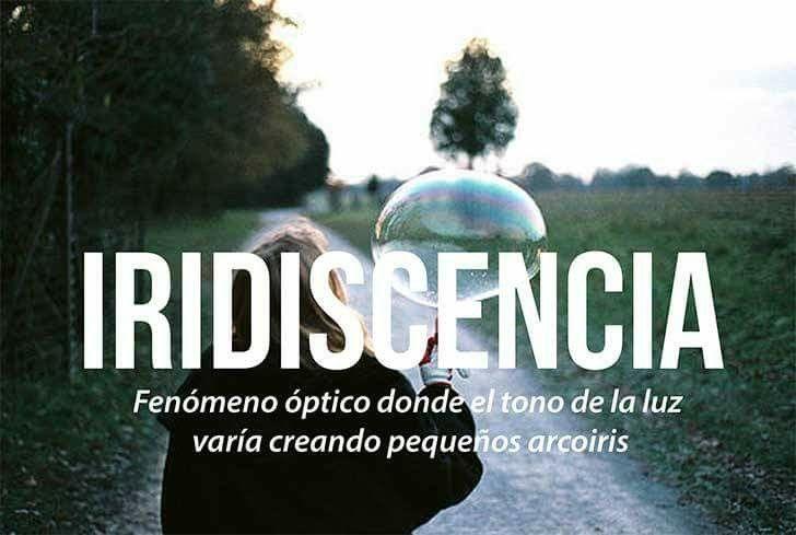 Iridiscencia | Palabras en español, Palabras hermosas, Palabras bonitas