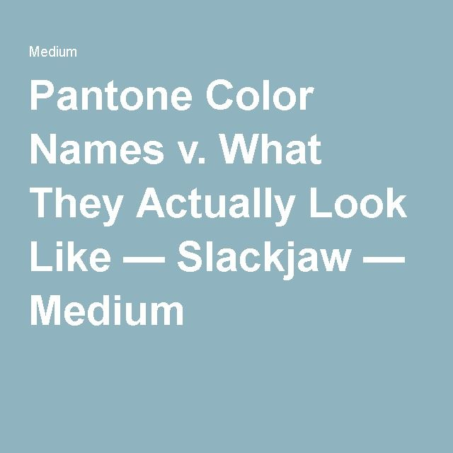 Pantone Color Names v  What They Actually Look Like | Design
