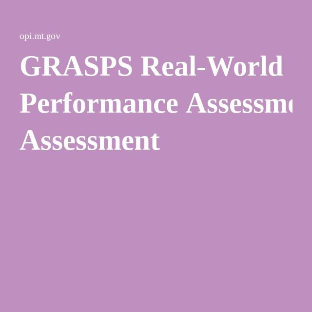 Grasps RealWorld Performance Assessment  Education Assessment