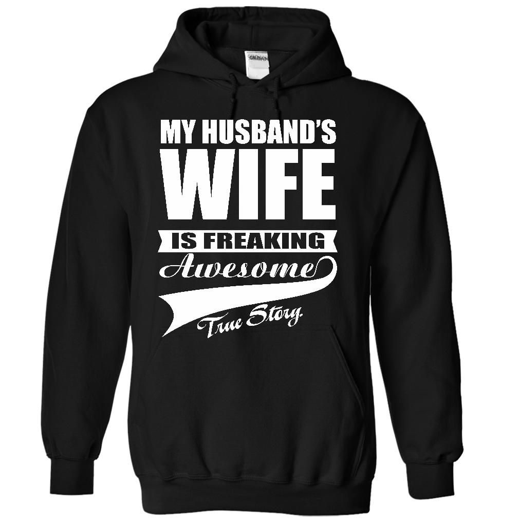 (Tshirt Popular) MY HUSBANDS WIFE IS FREAKING AWESOME TRUE STORY Limited Edition [Tshirt Sunfrog] Hoodies, Tee Shirts