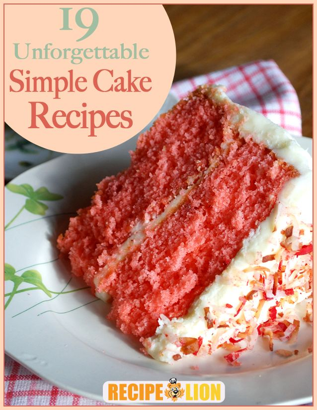19 unforgettable simple cake recipes free ecookbook for Easy basic cake recipes from scratch