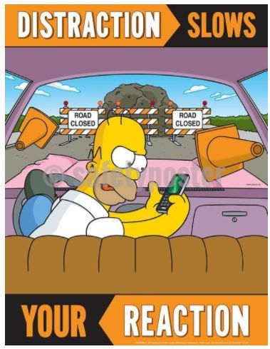 Distraction slows your reaction simpsons safety poster