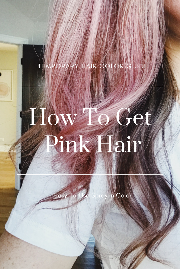 How To Get Rose Gold Pastel Pink Hair First Thyme Mom Hair Color Spray Pink Hair Spray Temporary Hair Color Spray