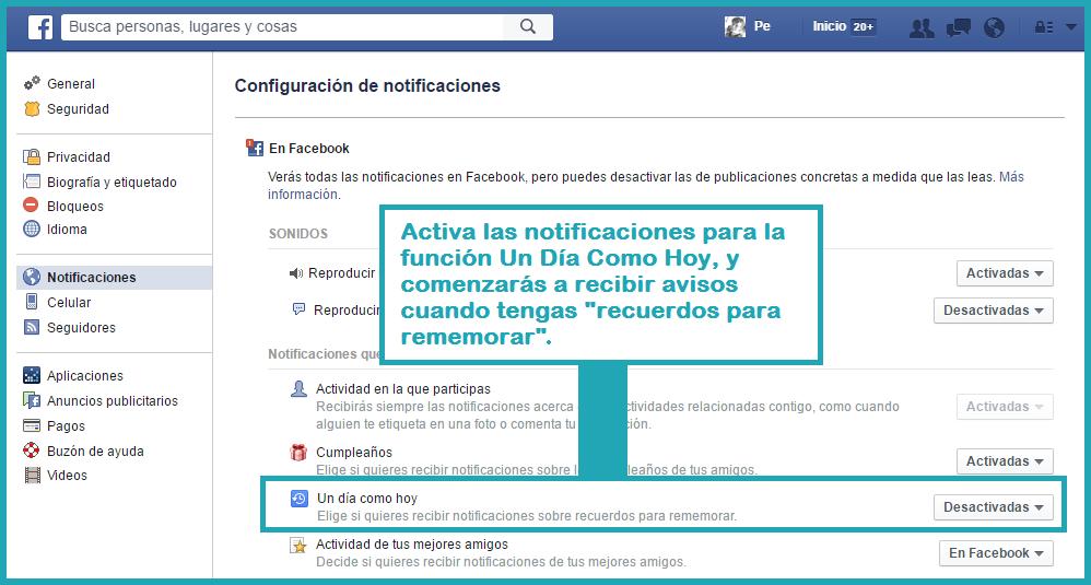 """9 funciones de Facebook que mejorarán tu experiencia e impulsarán tus negocios.Una vez allí, debes ubicar la opción """"Un Día Como Hoy"""" y activar las notificaciones. De esa forma, cada vez que el sistema detecte publicaciones o recuerdos tuyos para """"rememorar"""", recibirás una notificación al respecto. ¡Ideal para los más nostálgicos!"""