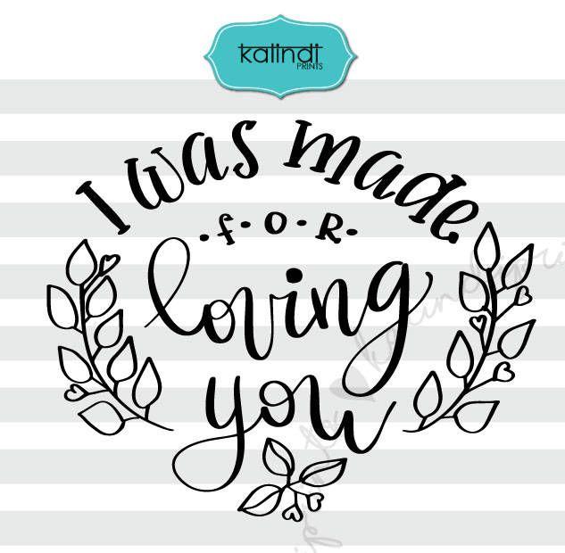 Download I was made for loving you svg, valentine svg, hand ...
