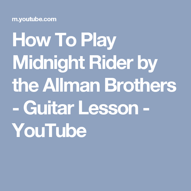How To Play Midnight Rider by the Allman Brothers - Guitar Lesson ...