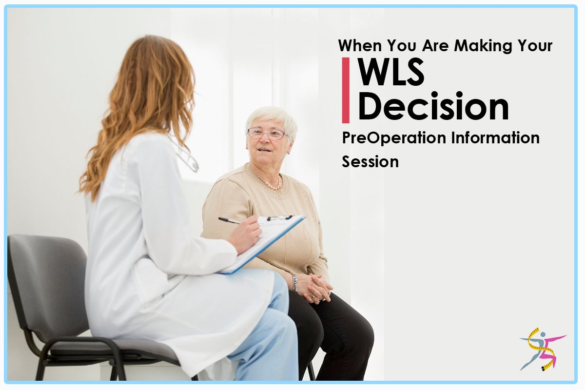 What should you expect and ask at the #PreOp Information Session when you are making your #WLS decision?#WLS #Weightlossinspiration