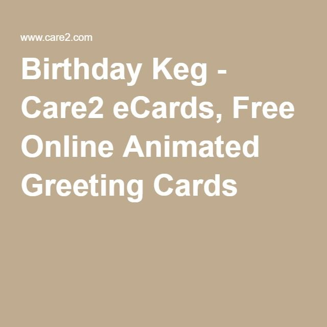 Birthday Keg Care2 Ecards Free Online Animated Greeting Cards