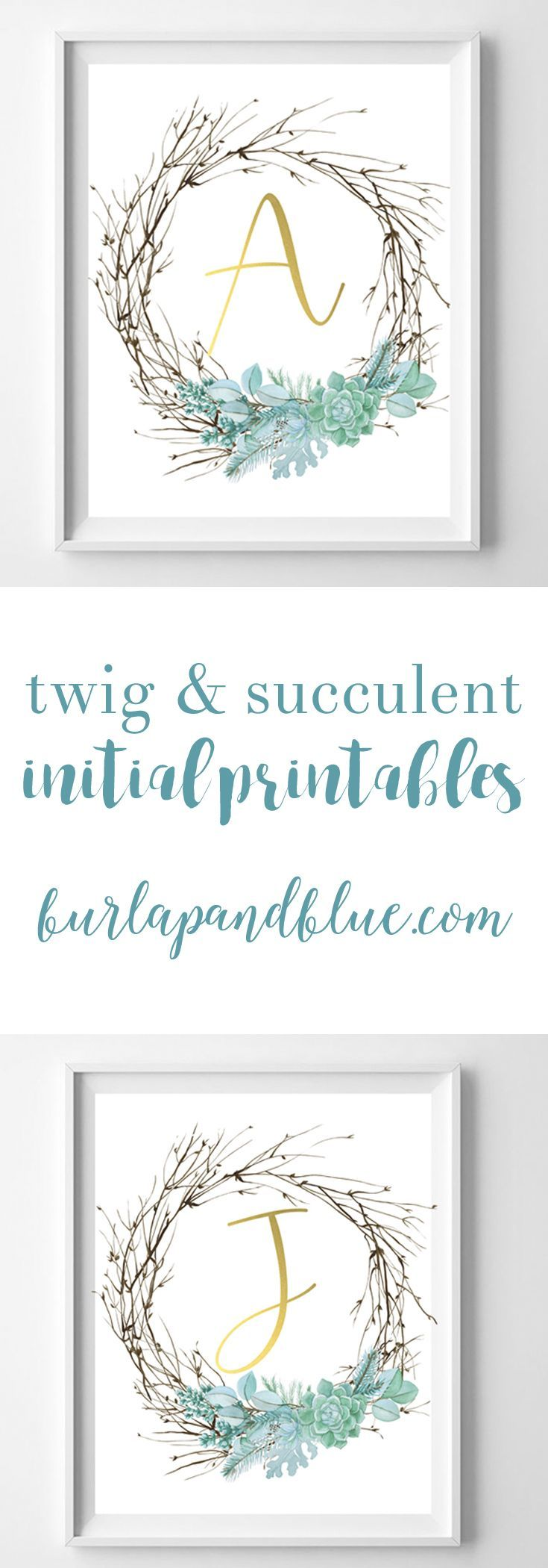 Twig And Succulent Initial Printables Free Printable Art For Your Home Gallery Wall