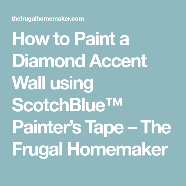 Measuring For Tape Diamond Accent Wall: How To Paint A Diamond Accent Wall Using ScotchBlue