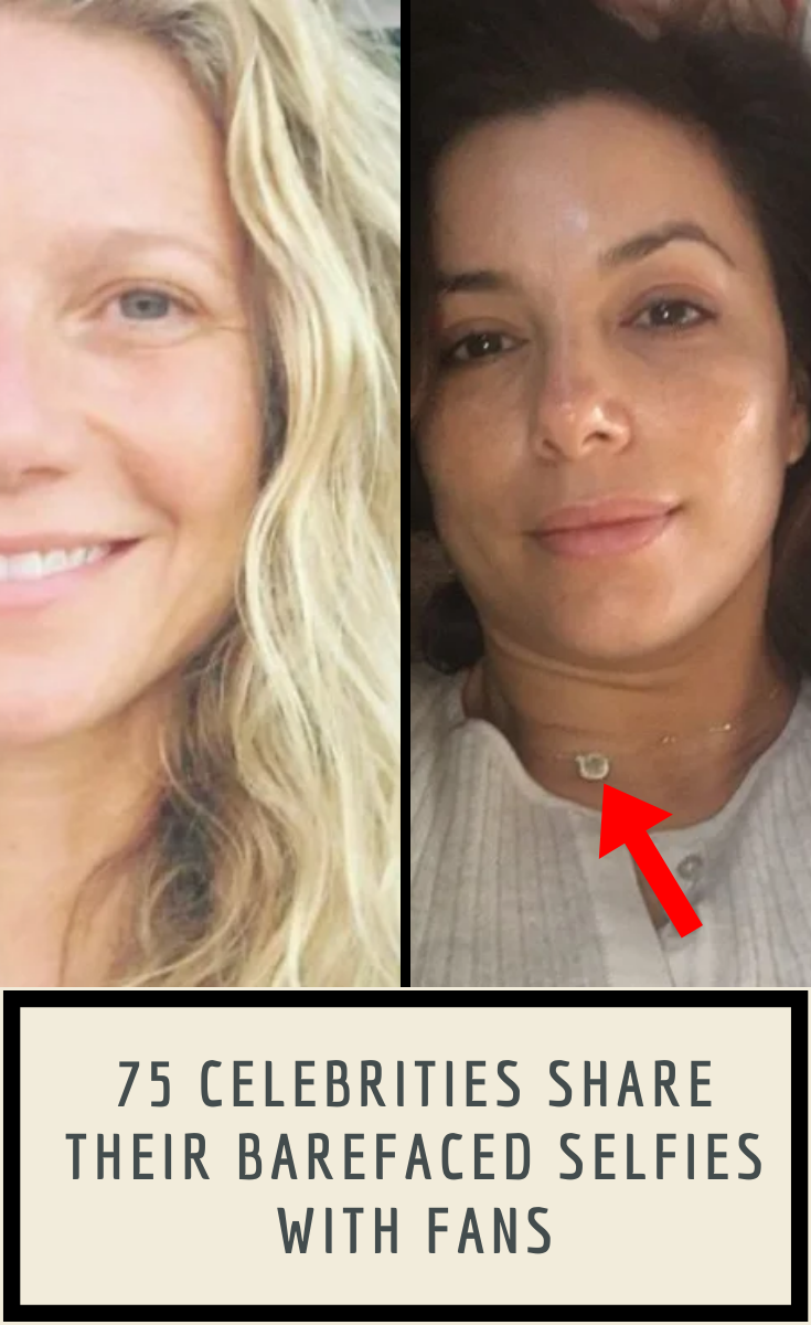 75 Celebrities Share Their Barefaced Selfies With Fans In 2020 Celebrities Bare Face Low Self Esteem