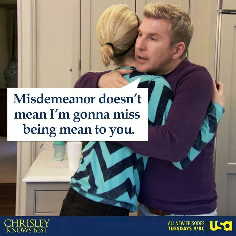 Chrisley Knows Best Bad Girl Quotes Todd Chrisley Quotes Father Knows Best