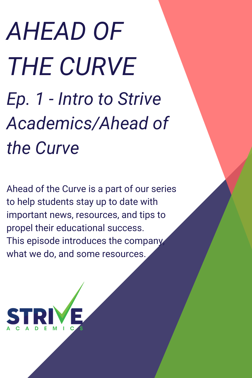 Ahead of the Curve Ep 1 Intro to AOTC/Strive Academics in